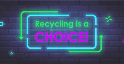 Recycling is a choice! Tu alegi cum vrei sa fie!